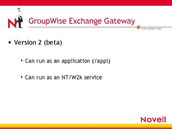Group. Wise Exchange Gateway • Version 2 (beta) 4 Can run as an application