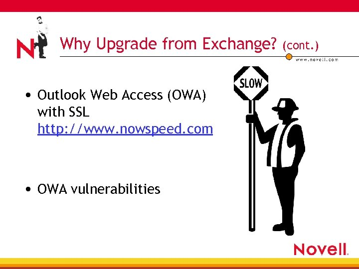 Why Upgrade from Exchange? • Outlook Web Access (OWA) with SSL http: //www. nowspeed.