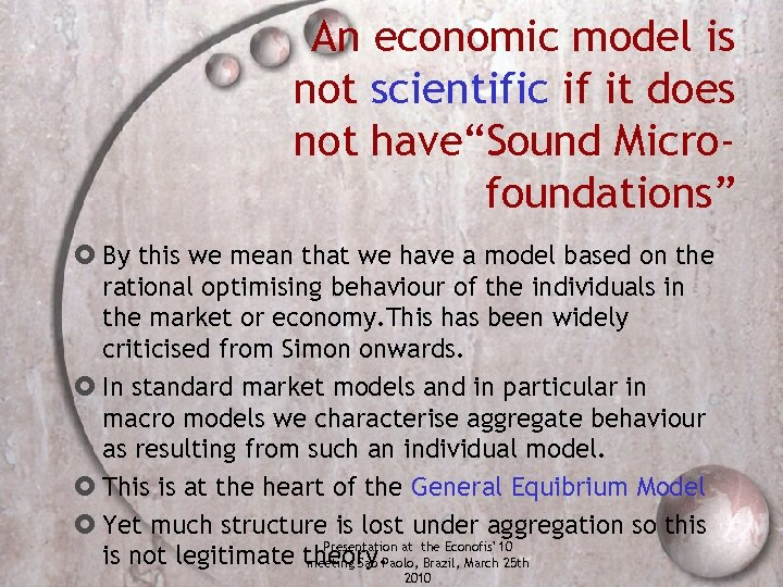 """An economic model is not scientific if it does not have""""Sound Microfoundations"""" By this"""