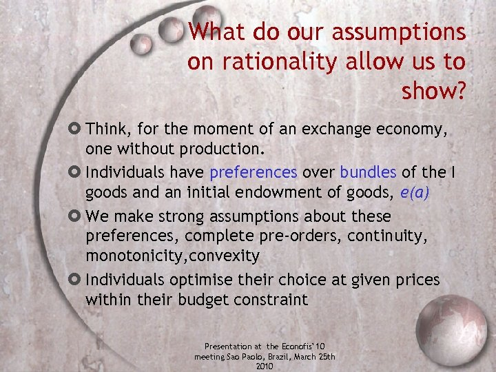 What do our assumptions on rationality allow us to show? Think, for the moment