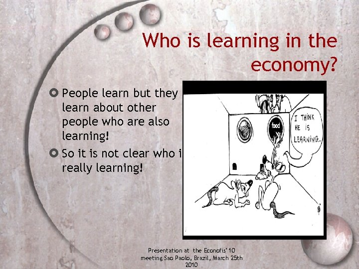 Who is learning in the economy? People learn but they learn about other people