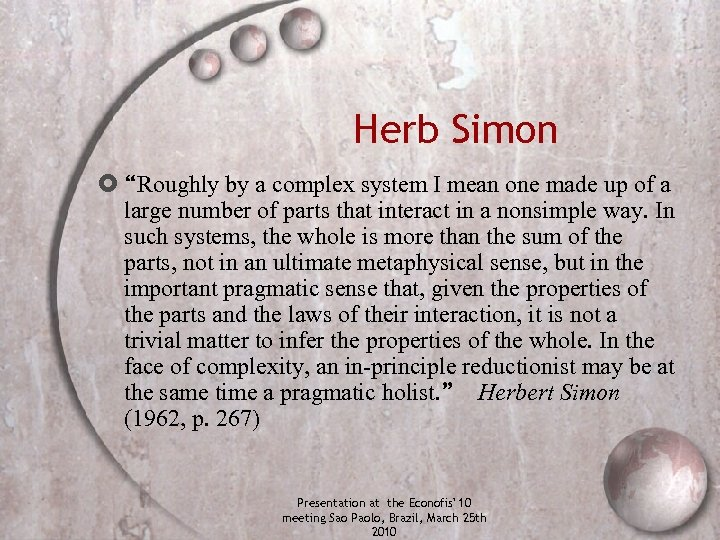 """Herb Simon """"Roughly by a complex system I mean one made up of a"""