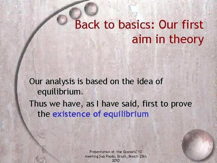 Back to basics: Our first aim in theory Our analysis is based on the