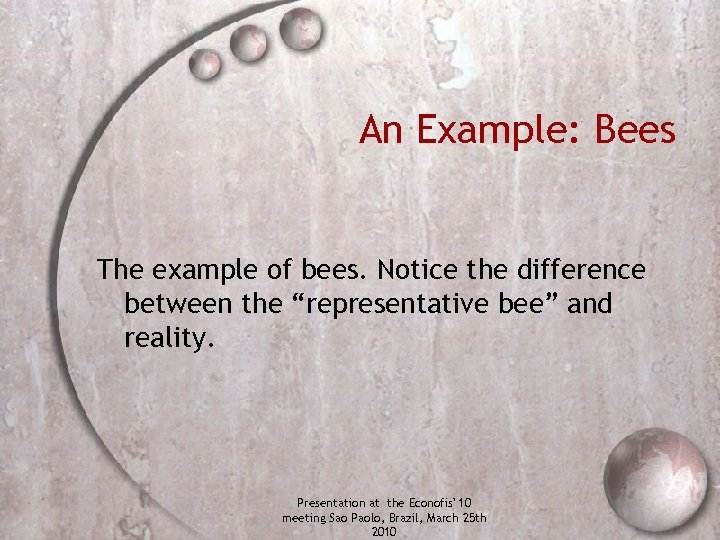"""An Example: Bees The example of bees. Notice the difference between the """"representative bee"""""""