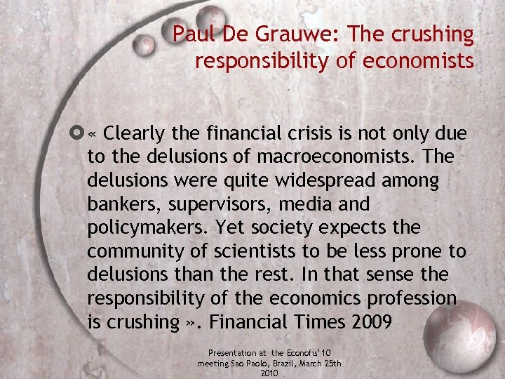 Paul De Grauwe: The crushing responsibility of economists « Clearly the financial crisis is