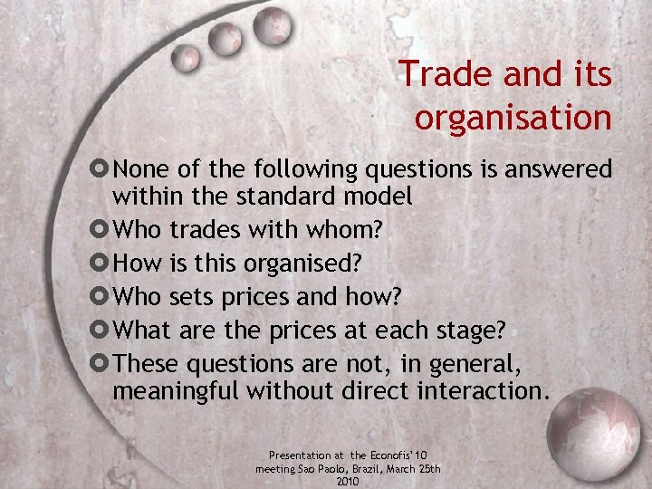 Trade and its organisation None of the following questions is answered within the standard