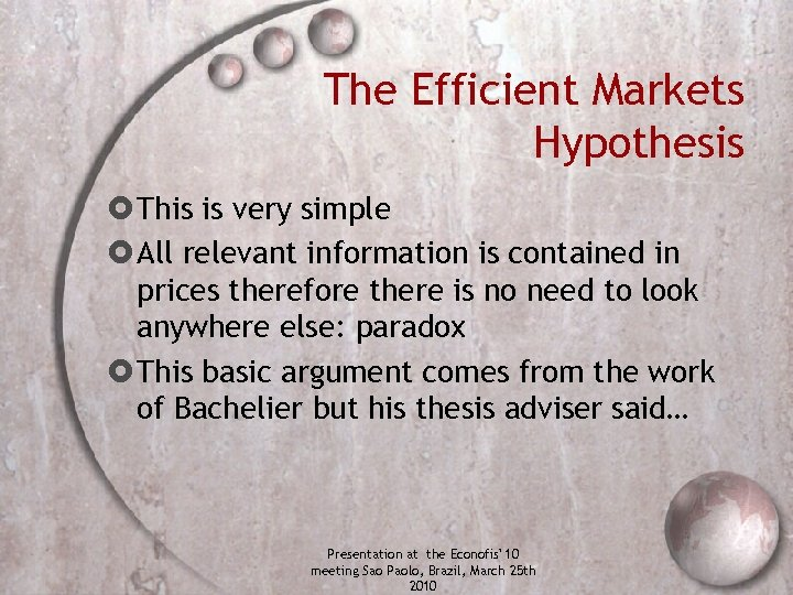 The Efficient Markets Hypothesis This is very simple All relevant information is contained in