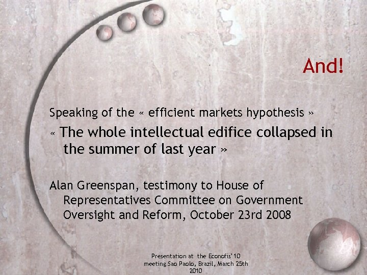 And! Speaking of the « efficient markets hypothesis » « The whole intellectual edifice