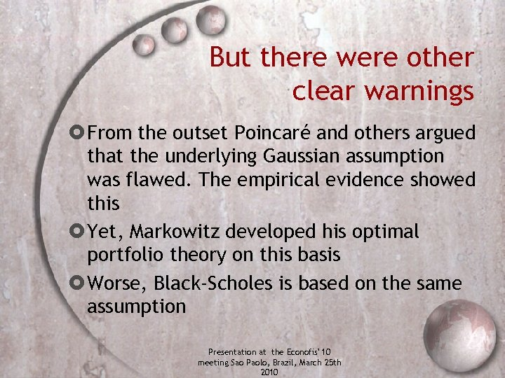 But there were other clear warnings From the outset Poincaré and others argued that