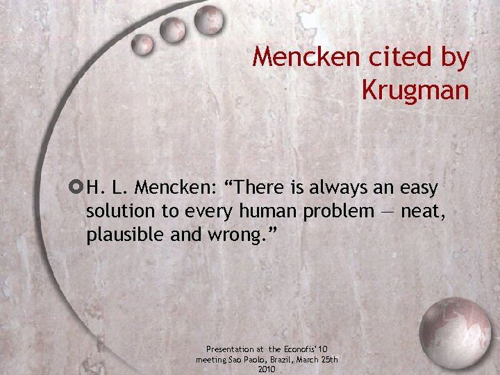 """Mencken cited by Krugman H. L. Mencken: """"There is always an easy solution to"""