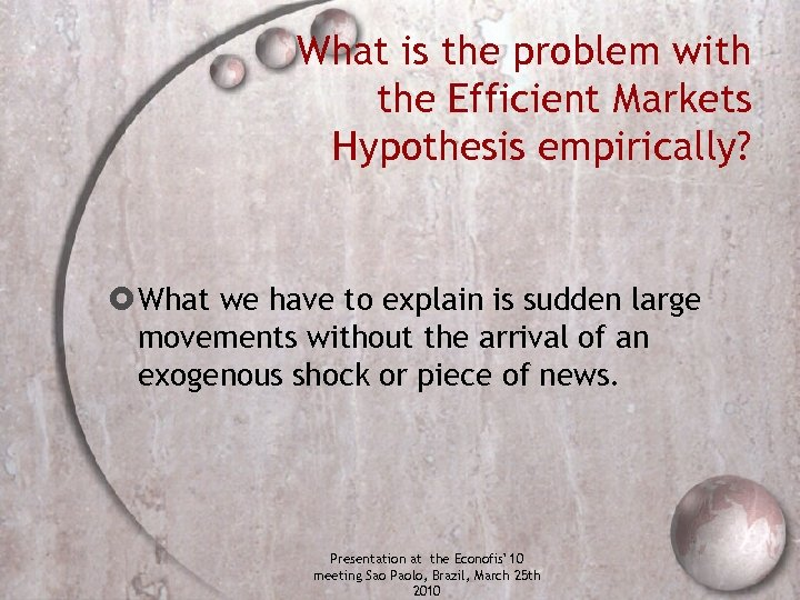 What is the problem with the Efficient Markets Hypothesis empirically? What we have to