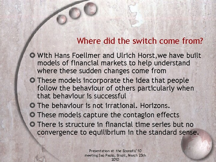Where did the switch come from? With Hans Foellmer and Ulrich Horst, we have