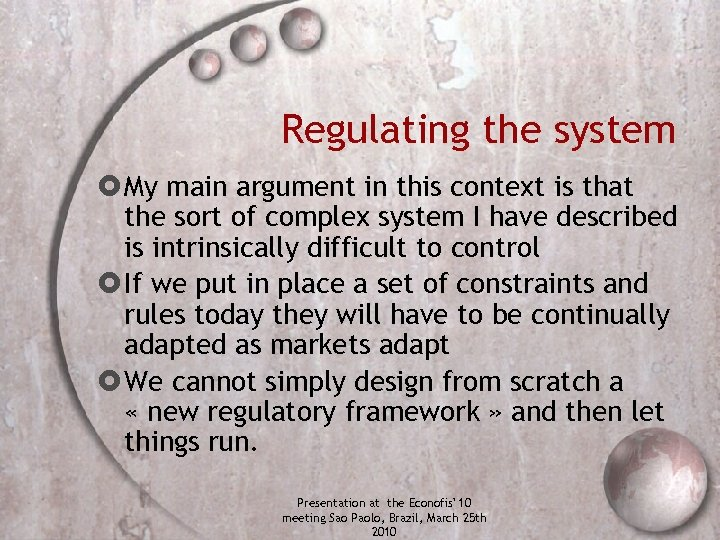 Regulating the system My main argument in this context is that the sort of
