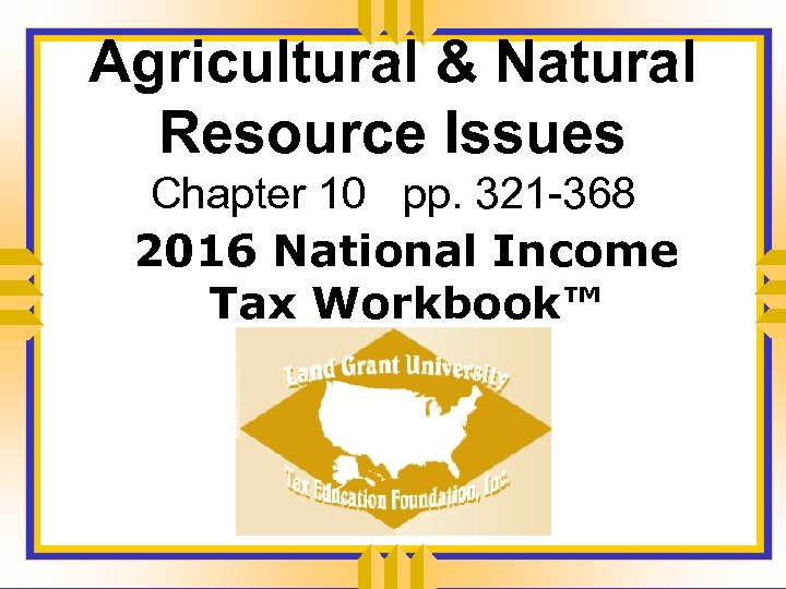 Agricultural & Natural Resource Issues Chapter 10 pp. 321 -368 2016 National Income Tax