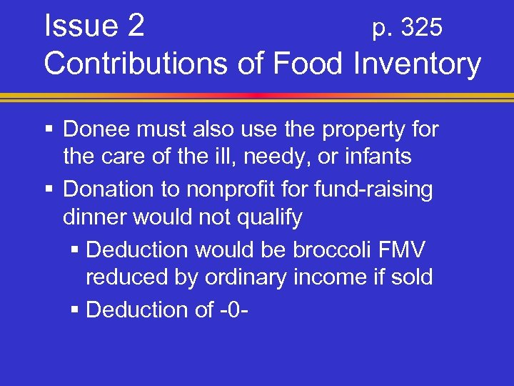 Issue 2 p. 325 Contributions of Food Inventory § Donee must also use the