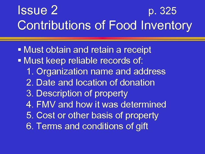 Issue 2 p. 325 Contributions of Food Inventory § Must obtain and retain a