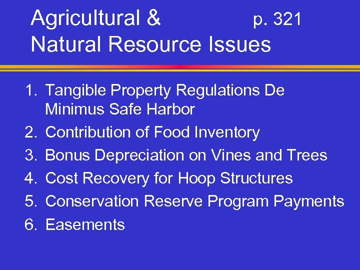 Agricultural & p. 321 Natural Resource Issues 1. Tangible Property Regulations De Minimus Safe