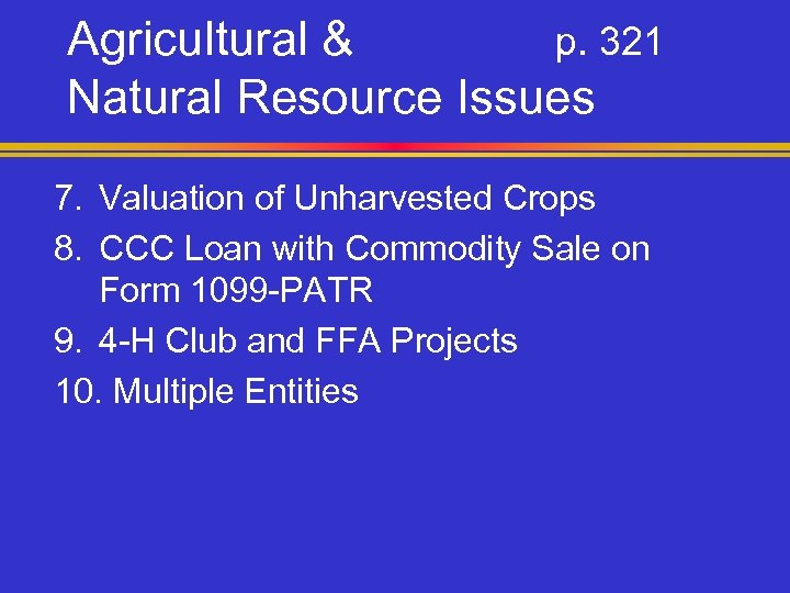 Agricultural & p. 321 Natural Resource Issues 7. Valuation of Unharvested Crops 8. CCC