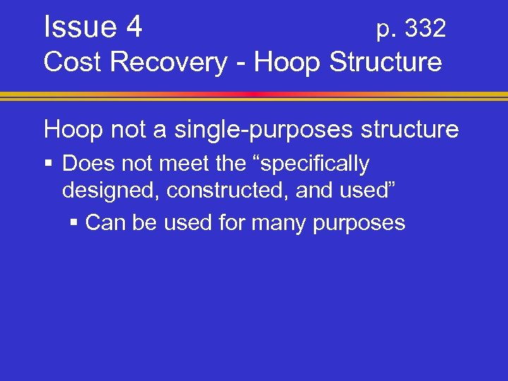 Issue 4 p. 332 Cost Recovery - Hoop Structure Hoop not a single-purposes structure