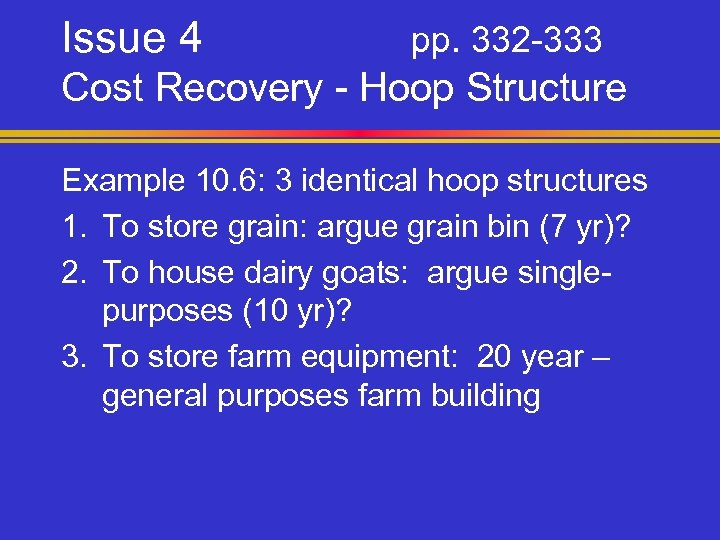 Issue 4 pp. 332 -333 Cost Recovery - Hoop Structure Example 10. 6: 3