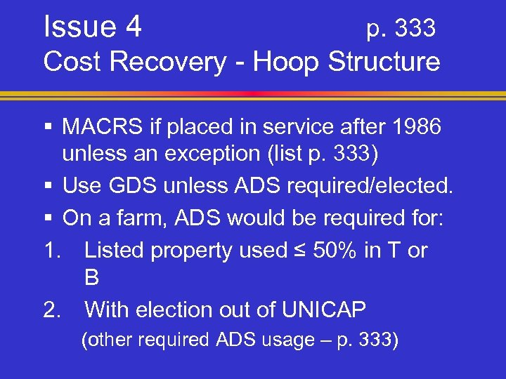 Issue 4 p. 333 Cost Recovery - Hoop Structure § MACRS if placed in