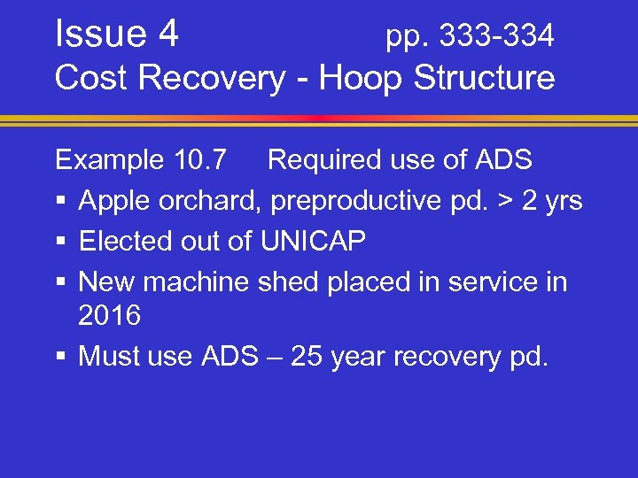 Issue 4 pp. 333 -334 Cost Recovery - Hoop Structure Example 10. 7 Required