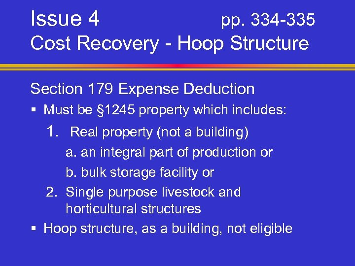 Issue 4 pp. 334 -335 Cost Recovery - Hoop Structure Section 179 Expense Deduction