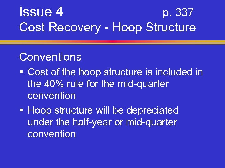 Issue 4 p. 337 Cost Recovery - Hoop Structure Conventions § Cost of the