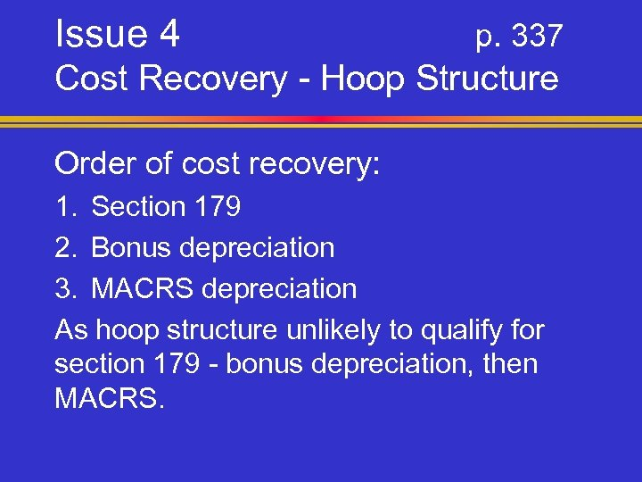 Issue 4 p. 337 Cost Recovery - Hoop Structure Order of cost recovery: 1.