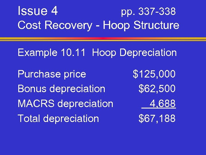 Issue 4 pp. 337 -338 Cost Recovery - Hoop Structure Example 10. 11 Hoop
