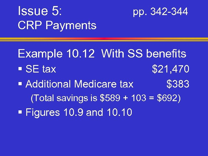 Issue 5: pp. 342 -344 CRP Payments Example 10. 12 With SS benefits §