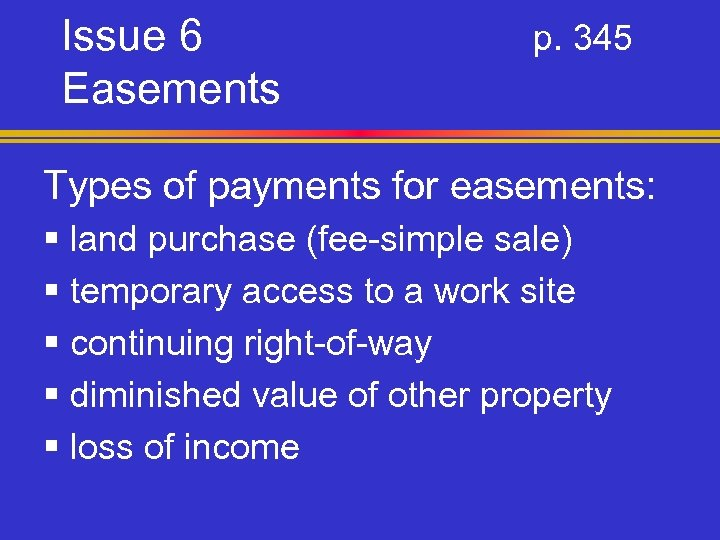 Issue 6 Easements p. 345 Types of payments for easements: § land purchase (fee-simple