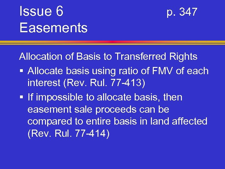 Issue 6 Easements p. 347 Allocation of Basis to Transferred Rights § Allocate basis