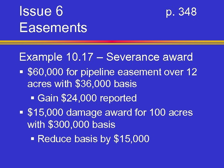 Issue 6 Easements p. 348 Example 10. 17 – Severance award § $60, 000