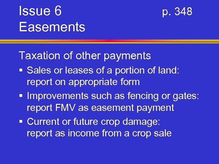 Issue 6 Easements p. 348 Taxation of other payments § Sales or leases of