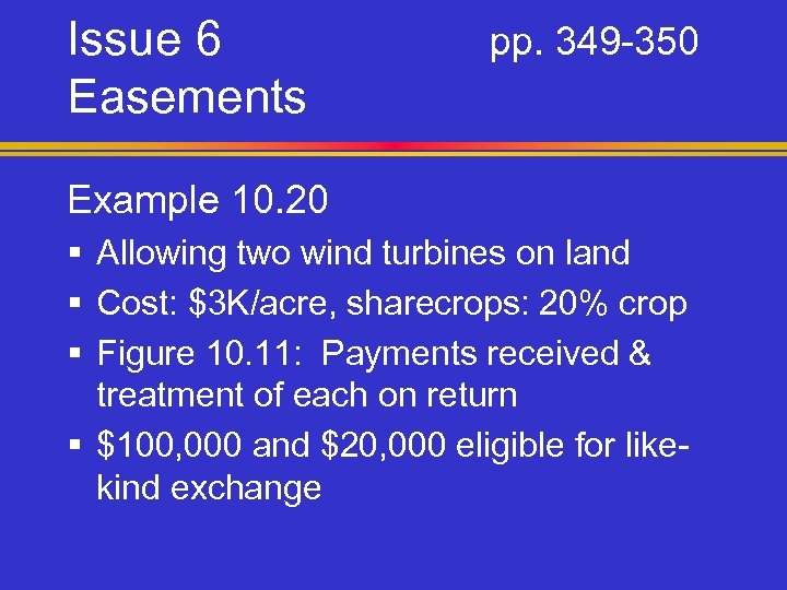 Issue 6 Easements pp. 349 -350 Example 10. 20 § Allowing two wind turbines