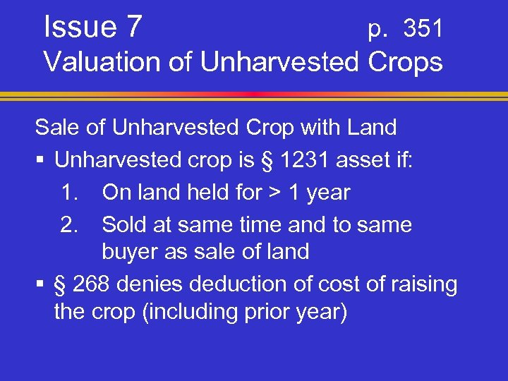 Issue 7 p. 351 Valuation of Unharvested Crops Sale of Unharvested Crop with Land