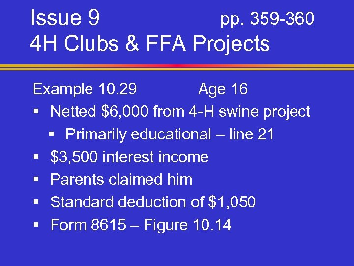 Issue 9 pp. 359 -360 4 H Clubs & FFA Projects Example 10. 29