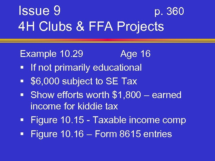 Issue 9 p. 360 4 H Clubs & FFA Projects Example 10. 29 Age