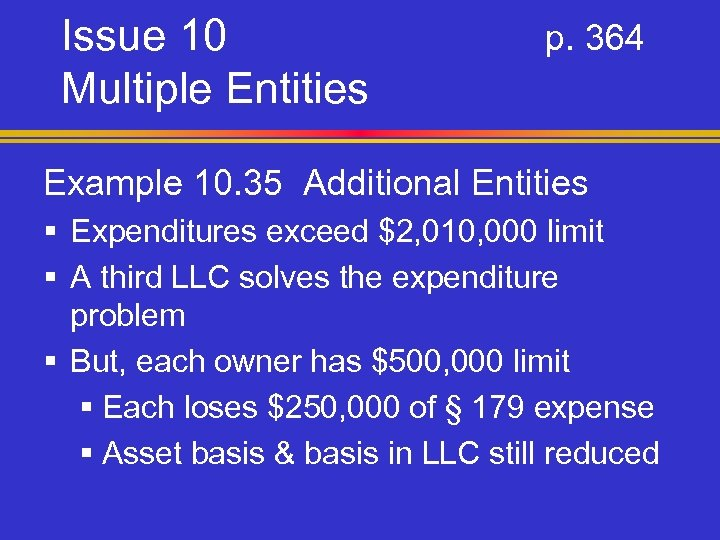 Issue 10 Multiple Entities p. 364 Example 10. 35 Additional Entities § Expenditures exceed