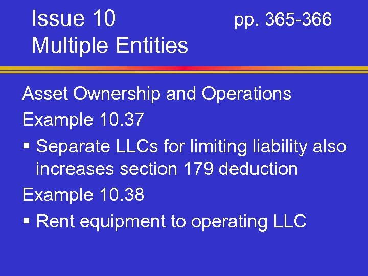 Issue 10 Multiple Entities pp. 365 -366 Asset Ownership and Operations Example 10. 37