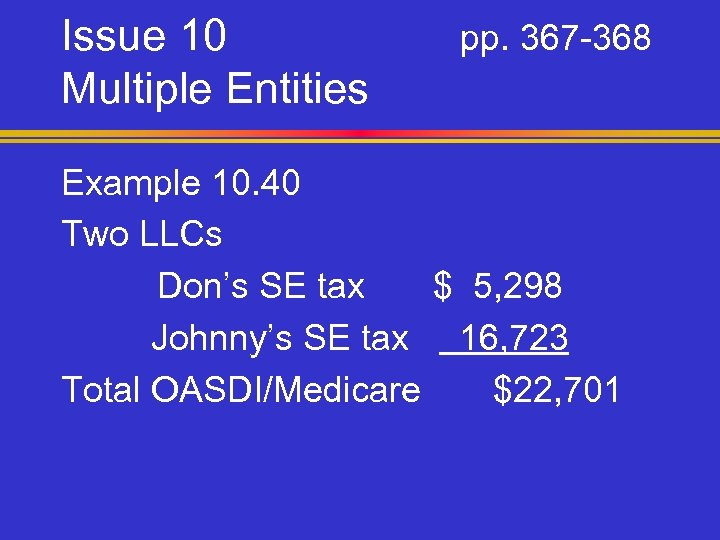 Issue 10 Multiple Entities pp. 367 -368 Example 10. 40 Two LLCs Don's SE