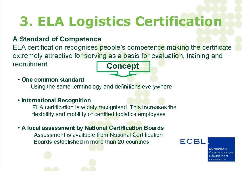 3. ELA Logistics Certification A Standard of Competence ELA certification recognises people's competence making