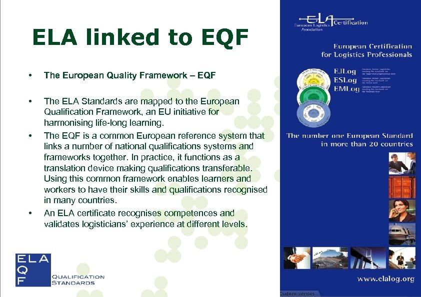ELA linked to EQF • The European Quality Framework – EQF • The ELA