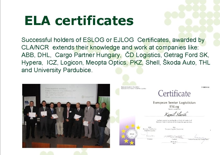 ELA certificates Successful holders of ESLOG or EJLOG Certificates, awarded by CLA/NCR extends their