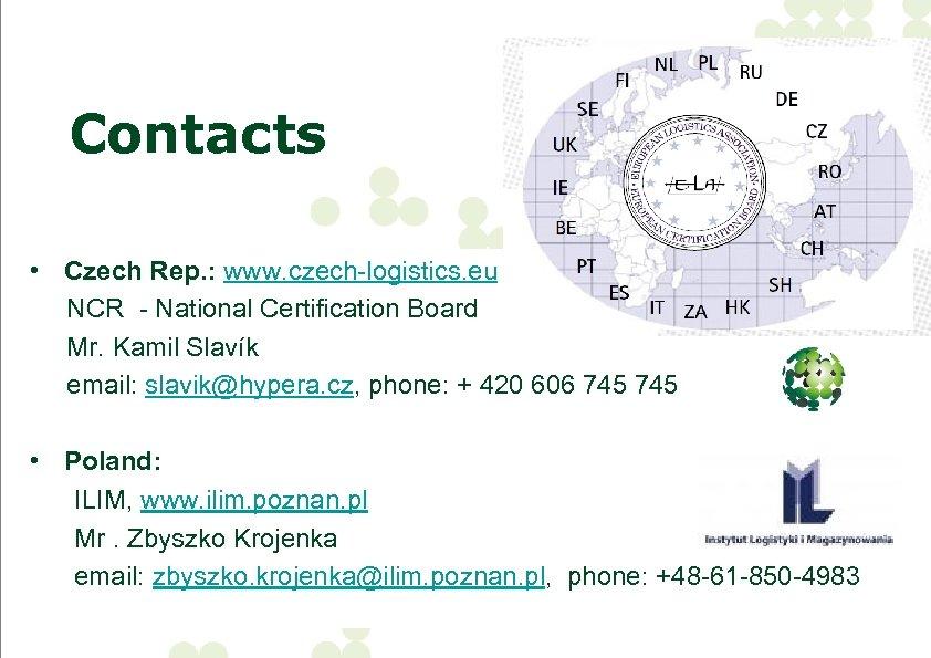 Contacts • Czech Rep. : www. czech-logistics. eu NCR - National Certification Board Mr.