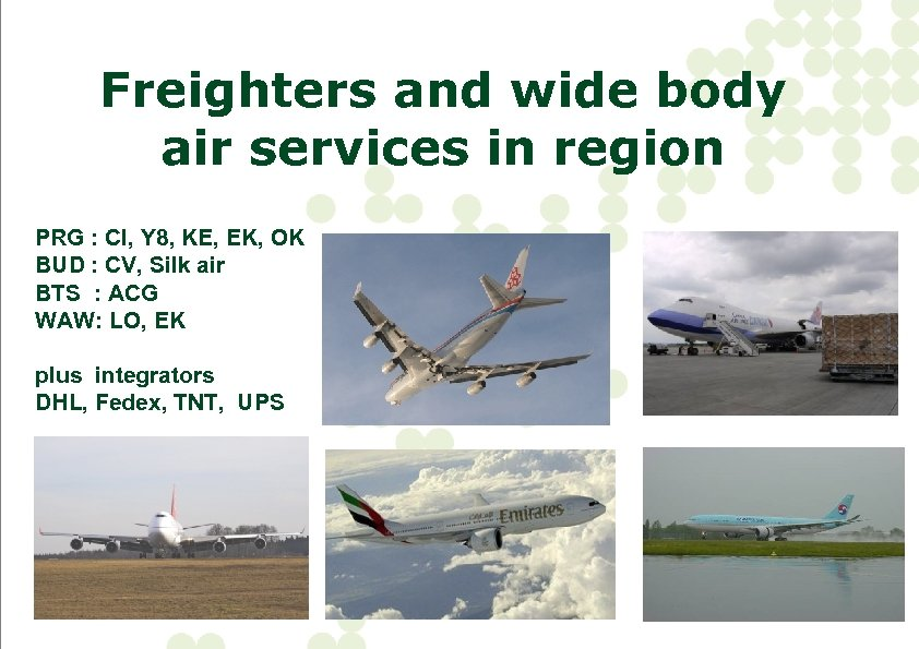 Freighters and wide body air services in region PRG : CI, Y 8, KE,