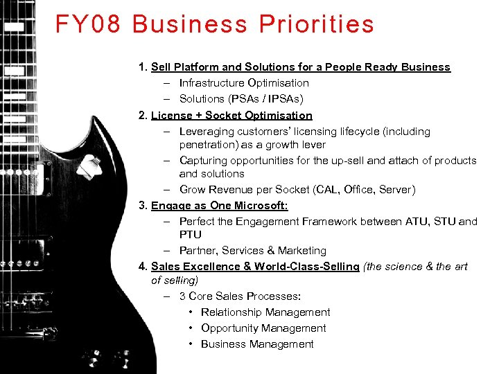 FY 08 Business Priorities 1. Sell Platform and Solutions for a People Ready Business