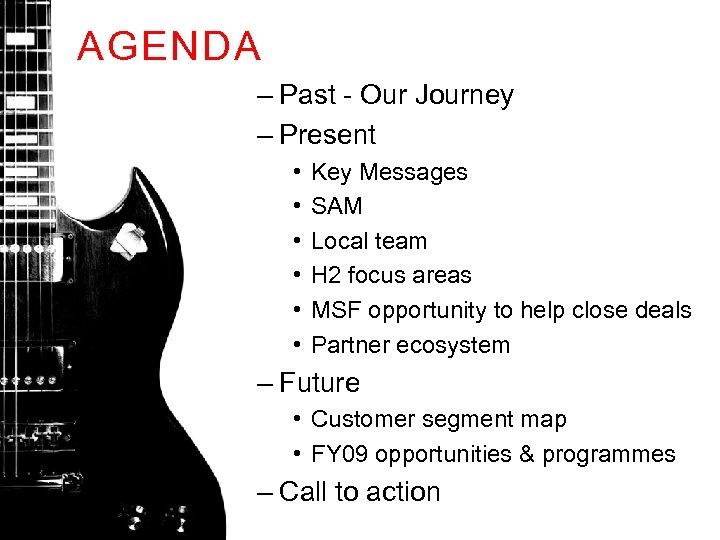 AGENDA – Past - Our Journey – Present • • • Key Messages SAM