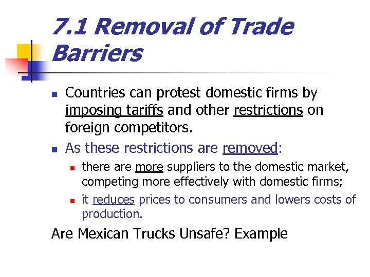 7. 1 Removal of Trade Barriers n n Countries can protest domestic firms by